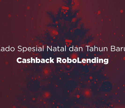 Kado Spesial Natal dan Tahun Baru Cashback RoboLending Hingga 30%!