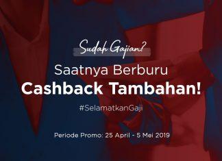Jangan Lewatkan Promo Cashback #SelamatkanGaji Hingga 30%!