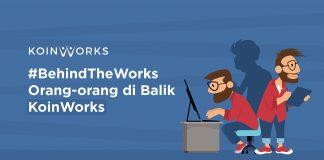Orang-orang Dibalik KoinWorks #BehindTheWorks