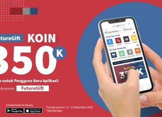 [PROMO] #FutureGift KOIN 350 Ribu Khusus untuk Pengguna Baru Aplikasi!