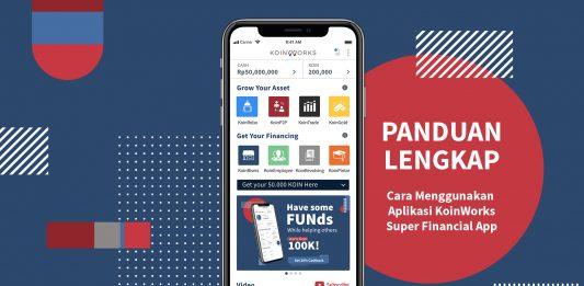 Cara Menggunakan Aplikasi KoinWorks Super Financial App: Panduan Lengkap